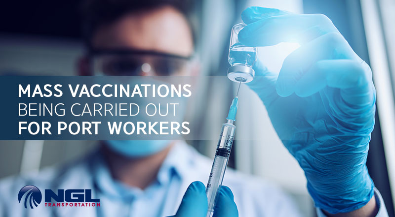 MASS VACCINATIONS BEING CARRIED OUT FOR PORT WORKERS